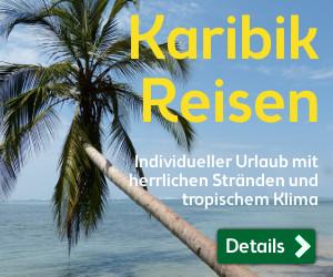 Karibik Reisen - Individueller Urlaub mit herrlichen Stränden und tropischem Klima